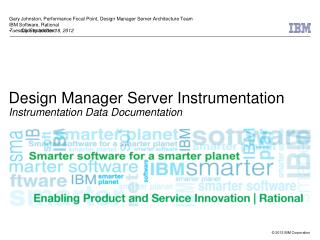 Design Manager Server Instrumentation Instrumentation Data Documentation