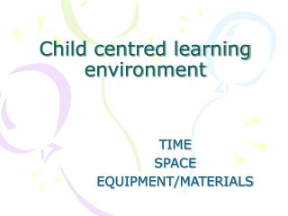 Child centred learning environment