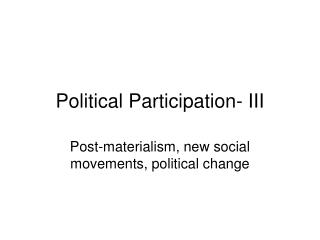 Political Participation- III