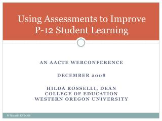 Using Assessments to Improve P-12 Student Learning