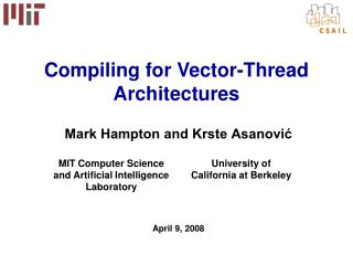 Mark Hampton and Krste Asanovi? April 9, 2008