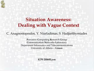 Situation Awareness:  Dealing with Vague Context