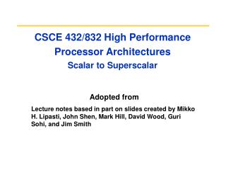 CSCE 432/832 High Performance Processor Architectures Scalar to Superscalar