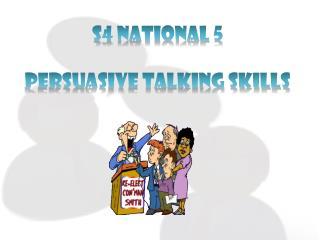 S4 National 5 Persuasive Talking Skills