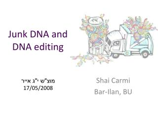 Junk DNA and DNA editing