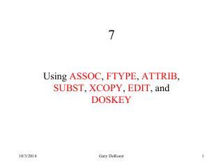 Using  ASSOC ,  FTYPE ,  ATTRIB ,  SUBST ,  XCOPY ,  EDIT , and  DOSKEY