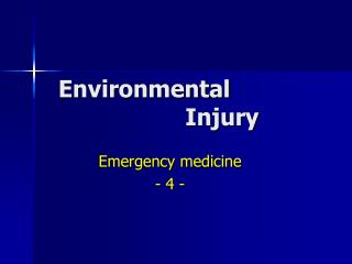 Environmental 						Injury