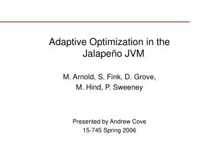 Adaptive Optimization in the Jalapeño JVM