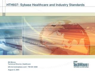 HTH937: Sybase Healthcare and Industry Standards