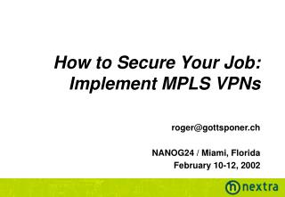 How to Secure Your Job: Implement MPLS VPNs