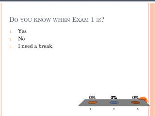 Do you know when Exam 1 is?