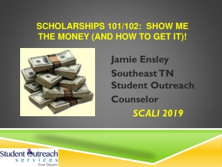 Scholarships 101/102: Show me the money (and how to get it)!