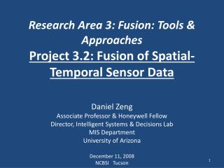Research Area 3: Fusion: Tools & Approaches Project 3.2: Fusion of Spatial-Temporal Sensor Data