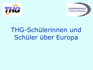 THG-Schülerinnen und Schüler über Europa