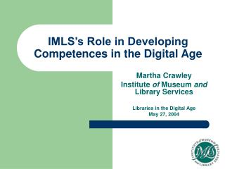 IMLS's Role in Developing Competences in the Digital Age