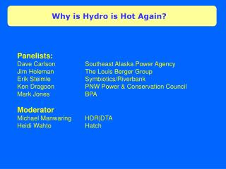 Why is Hydro is Hot Again