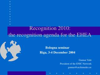 Recognition 2010:  the recognition agenda for the EHEA