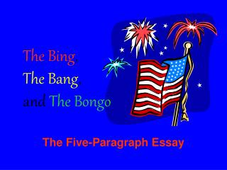 The Bing , The Bang , and The Bongo
