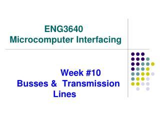 Week #10                     Busses &  Transmission Lines