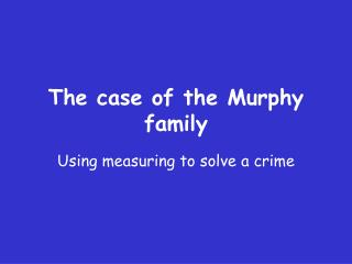 The case of the Murphy family