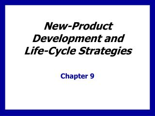 New-Product Development and  Life-Cycle Strategies
