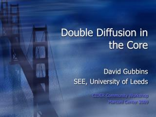 Double Diffusion in the Core
