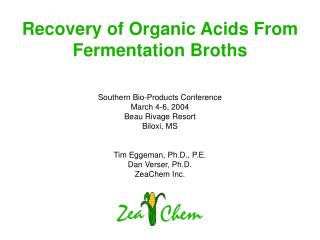 Recovery of Organic Acids From Fermentation Broths Southern Bio-Products Conference March 4-6, 2004 Beau Rivage Resort B
