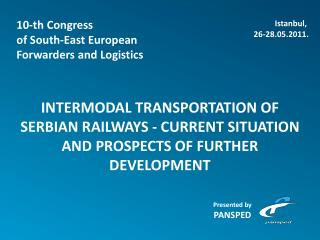 INTERMODAL TRANSPORTATION OF SERBIAN RAILWAYS - CURRENT SITUATION AND PROSPECTS OF FURTHER DEVELOPMENT