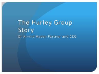 The Hurley Group Story