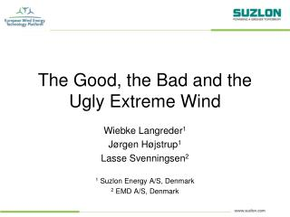 The Good, the Bad and the Ugly Extreme Wind