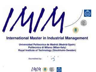 International Master in Industrial Management Universidad Politecnica de Madrid (Madrid-Spain)