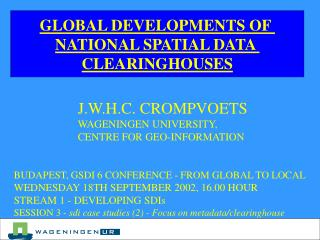 GLOBAL DEVELOPMENTS OF  NATIONAL SPATIAL DATA  CLEARINGHOUSES