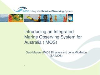 Introducing an Integrated Marine Observing System for Australia (IMOS)