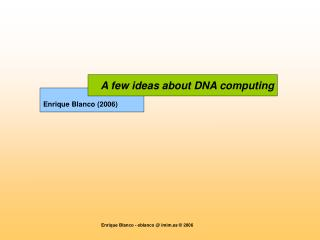 A few ideas about DNA computing