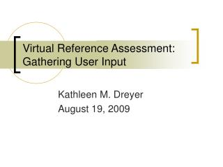 Virtual Reference Assessment: Gathering User Input