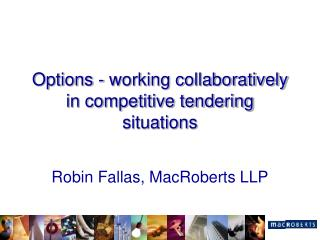 Options - working collaboratively in competitive tendering situations