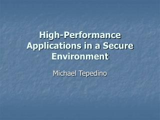 High-Performance Applications in a Secure Environment