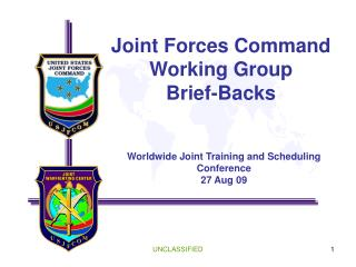 Joint Forces Command Working Group Brief-Backs