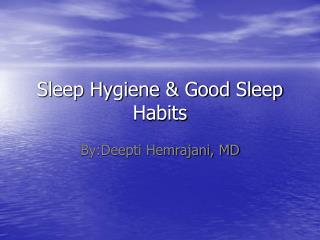 Sleep Hygiene & Good Sleep Habits