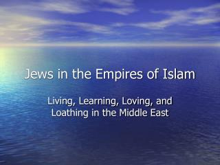 Jews in the Empires of Islam