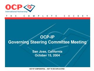 OCP-IP Governing Steering Committee Meeting San Jose, California October 15, 2004