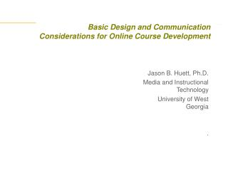 Basic Design and Communication Considerations for Online Course Development