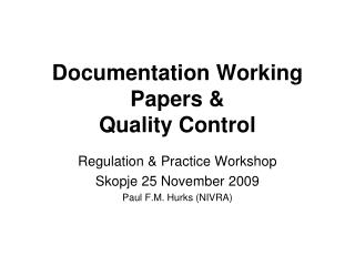 Documentation Working Papers &  Quality Control