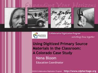 Using Digitized Primary Source Materials in the Classroom:  A Colorado Case Study