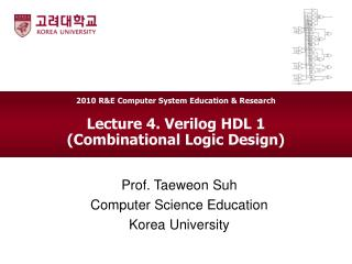 Lecture 4. Verilog HDL 1  (Combinational Logic Design)