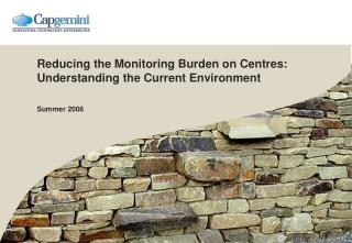 Reducing the Monitoring Burden on Centres: Understanding the Current Environment