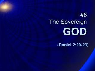 #6 The Sovereign  GOD