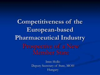 Competitiveness of the European-based Pharmaceutical Industry