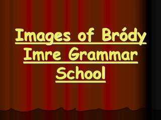 Images of Bródy Imre Grammar School