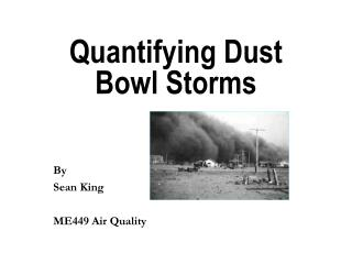 Quantifying Dust Bowl Storms